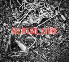 """My Head, Afire"" 2019"